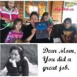 Dear Mom, You did a great job
