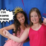 5 tips for camping with tweens