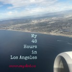 my 48 hours in Los Angeles