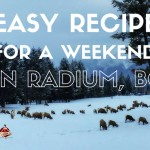 Easy recipe for a weekend in radium bc