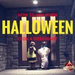 how to win when halloween is on a weeknight
