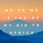 me to we is taking my kid to africa