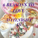 6 Reasons To Love Date Night IN