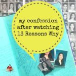 My Confession After Watching 13 Reasons Why